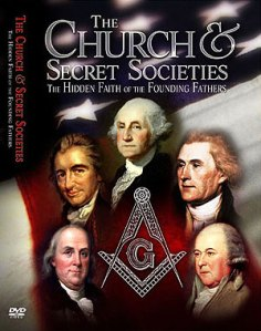 "New DVD: ""The Church & Secret Societies: The Hidden Faith of Our Founding Fathers"" by Chris Pinto"